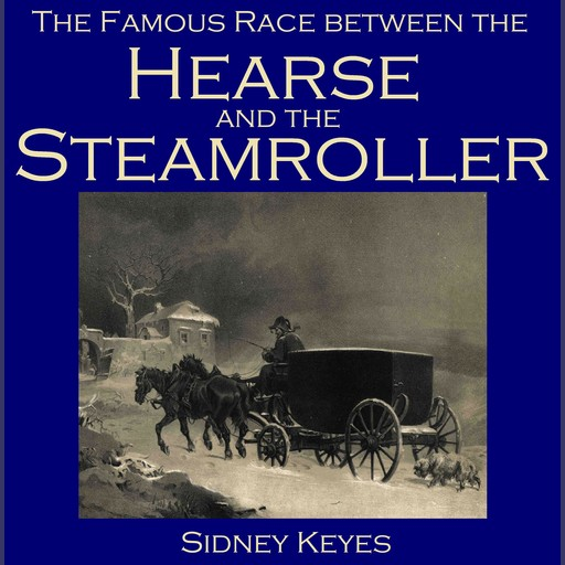 The Famous Race between the Hearse and the Steamroller, Sidney Keyes