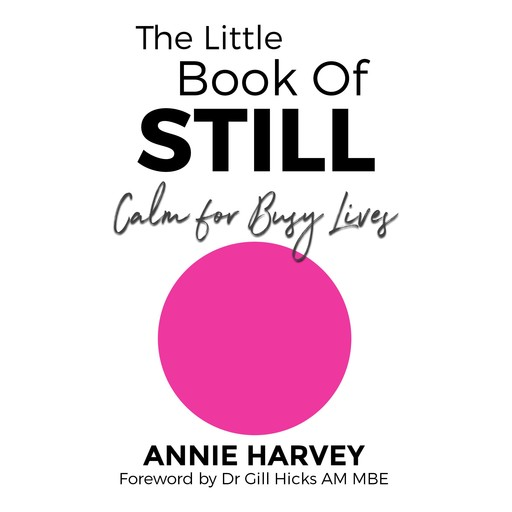The Little Book of Still, Annie Harvey