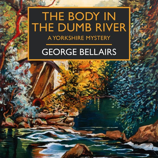 The Body in the Dumb River, George Bellairs