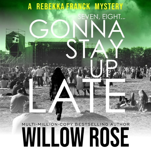 Seven, eight ... Gonna stay up late, Willow Rose