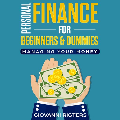Personal Finance for Beginners & Dummies, Giovanni Rigters