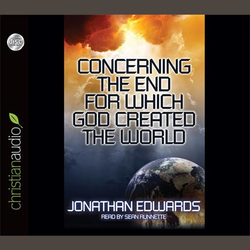 Concerning the End for Which God Created The World, Jonathan Edwards