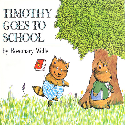 Timothy Goes To School, Rosemary Wells