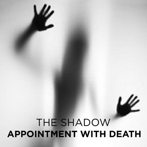 Appointment with Death, The Shadow
