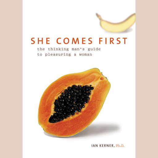 She Comes First, Ian Kerner