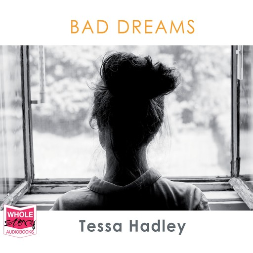 Bad Dreams and Other Stories, Tessa Hadley