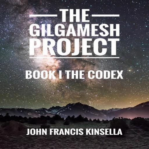 The Gilgamesh Project, John Kinsella