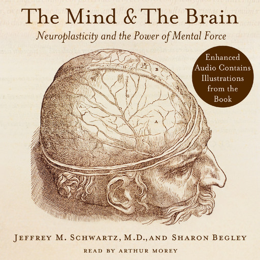 The Mind and the Brain, Jeffrey M.Schwartz, Sharon Begley