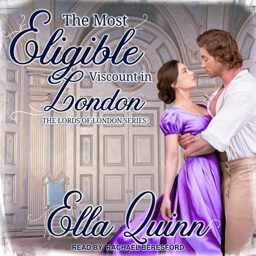 The Most Eligible Viscount in London, Ella Quinn