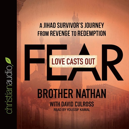 Love Casts Out Fear, Brother Nathan, David Culross