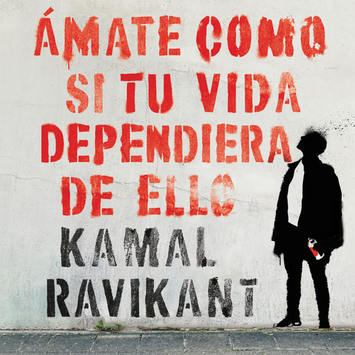 Love Yourself Like Your Life Depends on It (Spanish edition), Kamal Ravikant