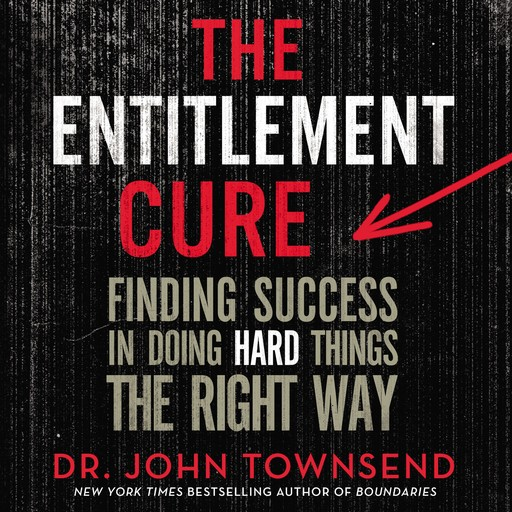 The Entitlement Cure, John Townsend