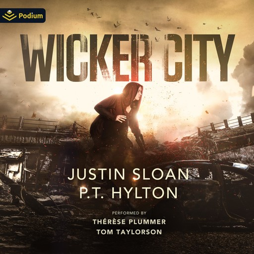 Wicker City, Sloan Justin, P.T. Hylton