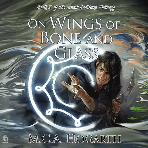 On Wings of Bone and Glass, M.C. A. Hogarth