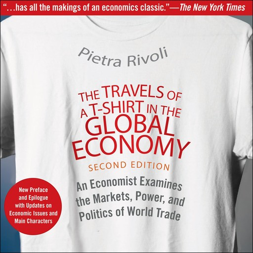 The Travels of a T-Shirt in the Global Economy, Rivoli Pietra