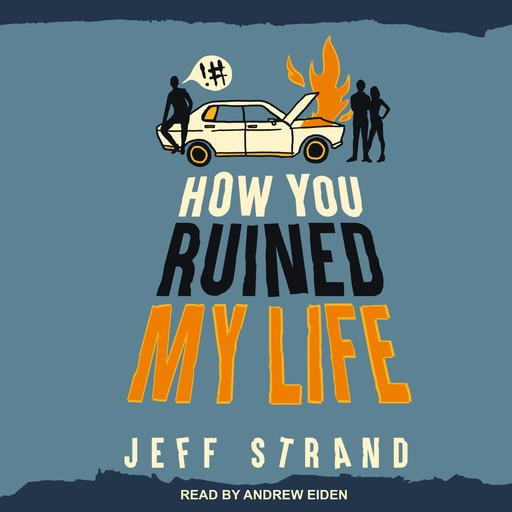 How You Ruined My Life, Jeff Strand