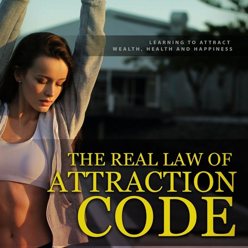 The Real law of Attraction Code, Nicole White