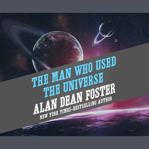 The Man Who Used the Universe, Alan Dean Foster