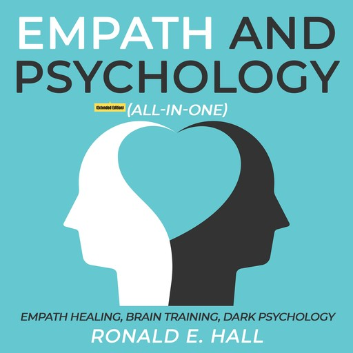 Empath and Psychology (All-in-One) (Extended Edition), Ronald E. Hall