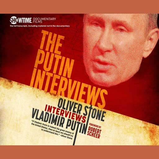 The Putin Interviews, Oliver Stone