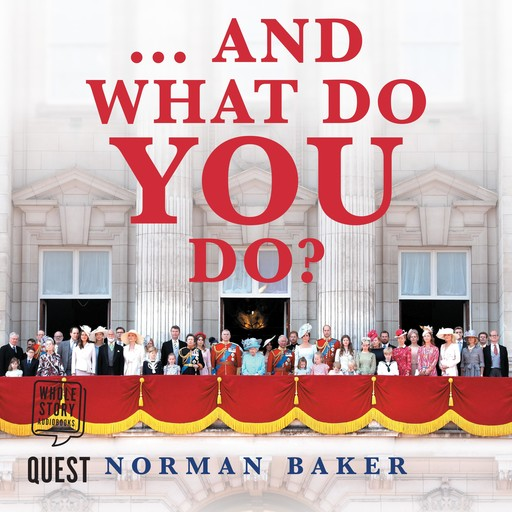 ...And What Do You Do?, Norman Baker