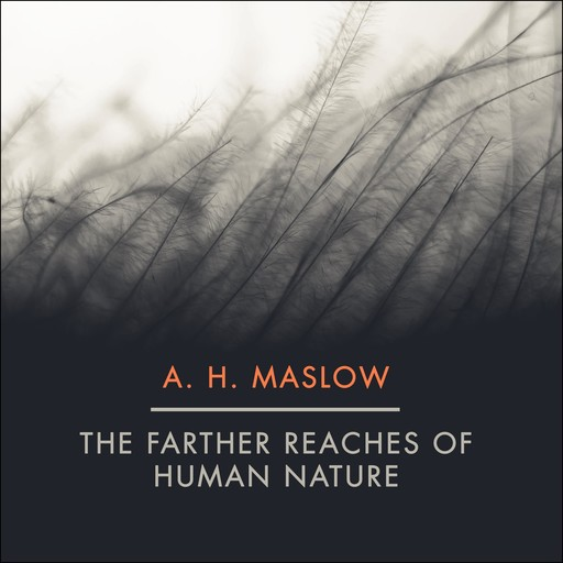 The Farther Reaches of Human Nature, Abraham Maslow
