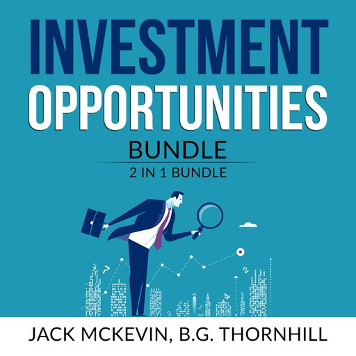 Investment Opportunities Bundle: 2 in 1 Bundle, Make Money in Stocks and Manage Your Properties, Jack McKevin, B. G Thornhill