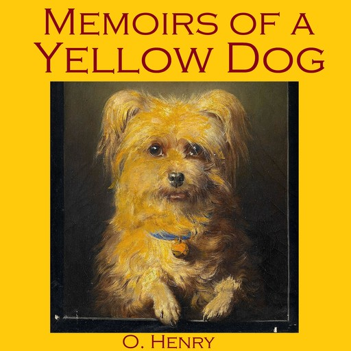 Memoirs of a Yellow Dog, O.Henry