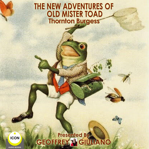 The New Adventures Of Old Mister Toad, Thornton Burgess