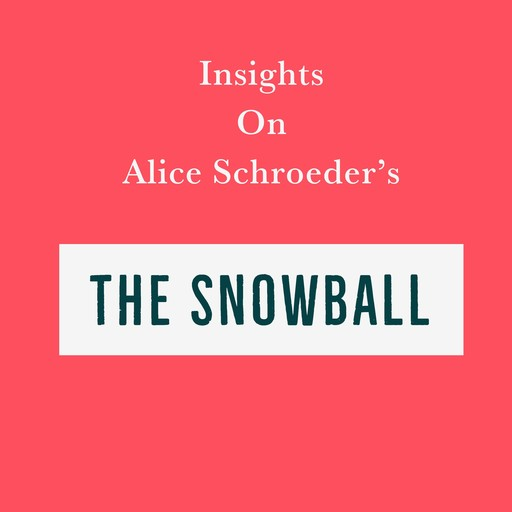 Insights on Alice Schroeder's The Snowball, Swift Reads