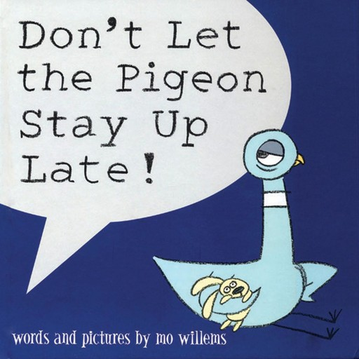 Don't Let the Pigeon Stay Up Late!, Mo Willems