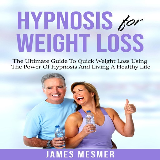 Hypnosis for Weight Loss, James Mesmer
