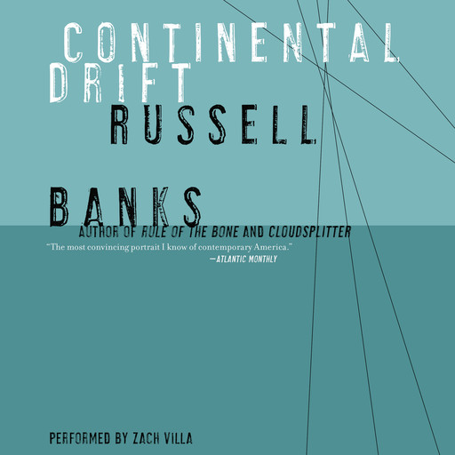 Continental Drift, Russell Banks