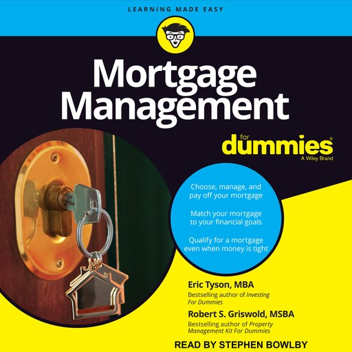 Mortgage Management For Dummies, Eric Tyson, Robert S.Griswold, M.B.A., MSBA