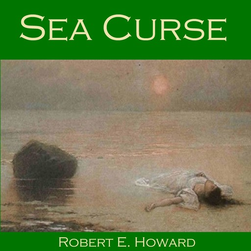 Sea Curse, Robert E.Howard