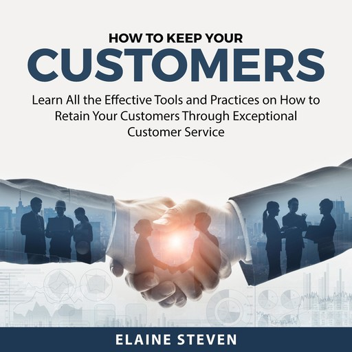How to Keep Your Customers, Elaine Steven