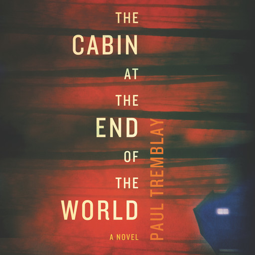 The Cabin at the End of the World, Paul Tremblay