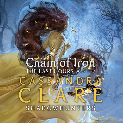 The Last Hours: Chain of Iron, Cassandra Clare
