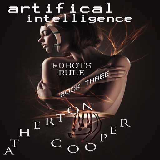 Artifical Intelligence - Robots Rule Book Three, Atherton Cooper
