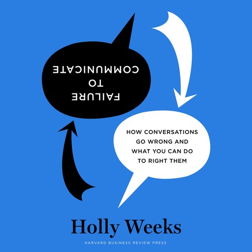 Failure to Communicate, Holly Weeks