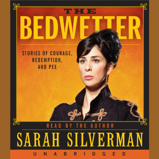 The Bedwetter, Sarah Silverman
