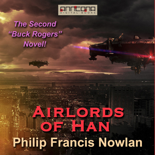 Airlords of Han, Philip Francis Nowlan