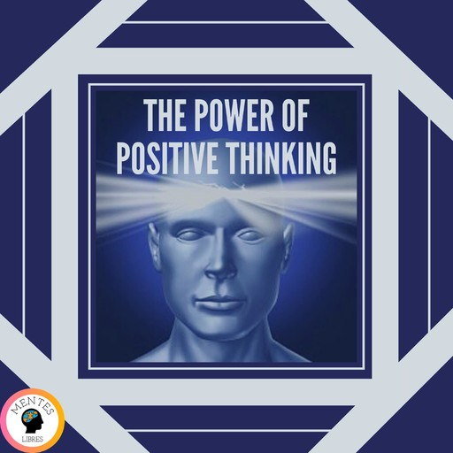 The Power of Positive Thinking, MENTES LIBRES