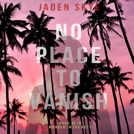 No Place to Vanish, Jaden Skye