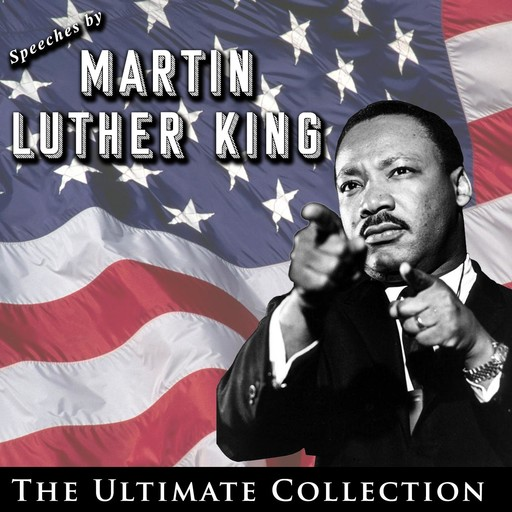 Speeches by Martin Luther King, Martin Luther King Jr.
