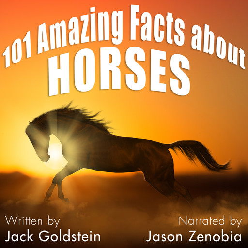 101 Amazing Facts about Horses, Jack Goldstein