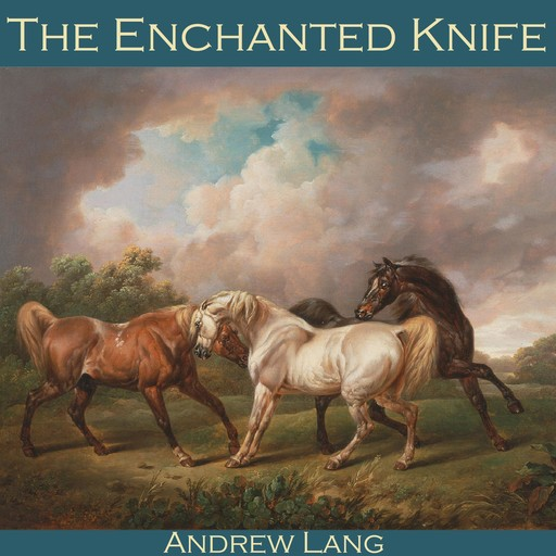 The Enchanted Knife, Andrew Lang