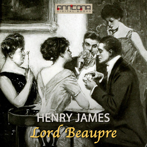 Lord Beaupre, Henry James