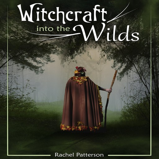 Witchcraft into the wilds, Rachel Patterson