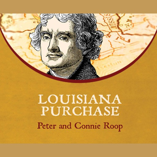 Louisiana Purchase, Connie Roop, Peter Roop